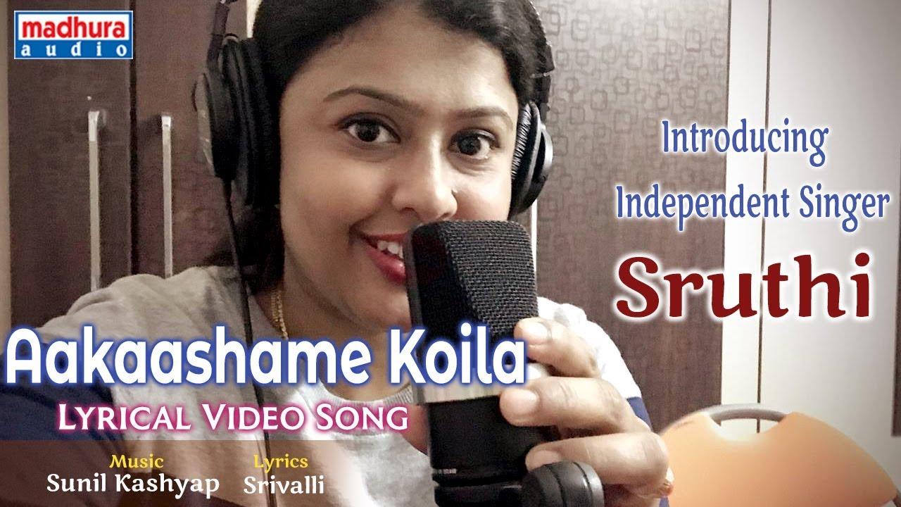 Aakashame Koila Lyrical Video Song By Singer Sruthi Naidu I Sunil Kashyap I Srivalli I Madhura Audio