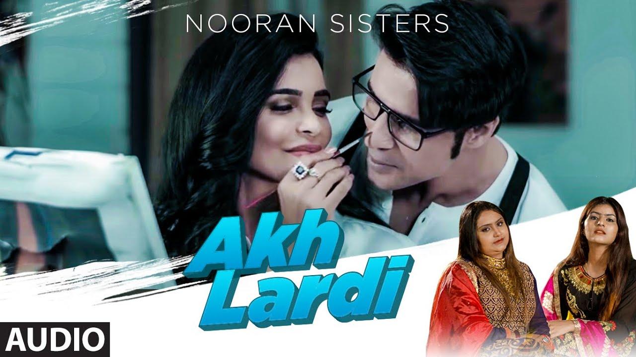 Akh Lardi (Audio Song) Nooran Sisters | Nivedita Chandel, Ravinder Kuhar | Latest Punjabi Song