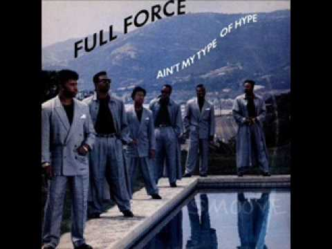 Full Force - Ain't My Type Of Hype 1990