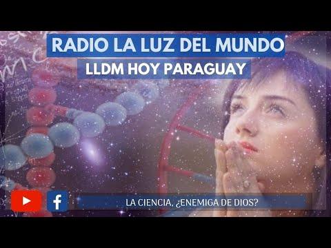 La ciencia ¿enemiga de Dios? | LLDM Hoy Paraguay | Radio La Luz del Mundo