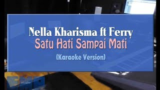 Nella Kharisma ft Ferry - Satu Hati Sampai Mati (KARAOKE TANPA VOCAL)