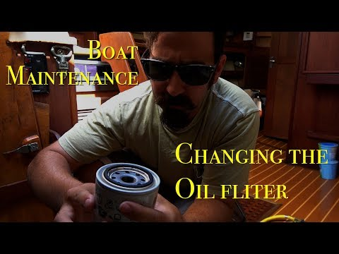 Boat Maintenance: Changing the Oil Filter