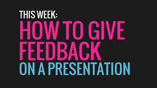 60 Sec. PowerPoint ProTip » How to give feedback on a presentation