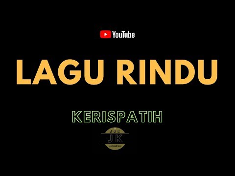 KERISPATIH - LAGU RINDU // KARAOKE POP INDONESIA TANPA VOKAL // LIRIK
