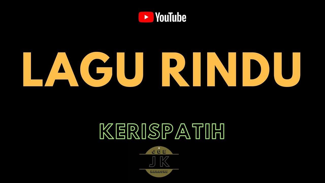 KERISPATIH LAGU  RINDU KARAOKE  POP INDONESIA  TANPA