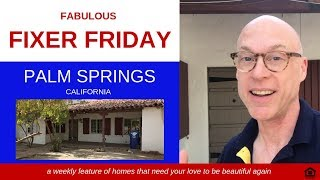 Fabulous Fixer Friday  S1E1 @ 591 S Indian Trail, Palm Springs, CA