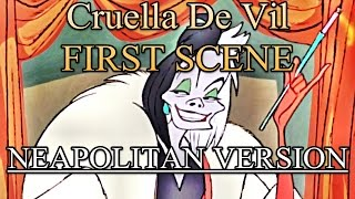 Cruella De Vil - First Scene (NEAPOLITAN VERSION)