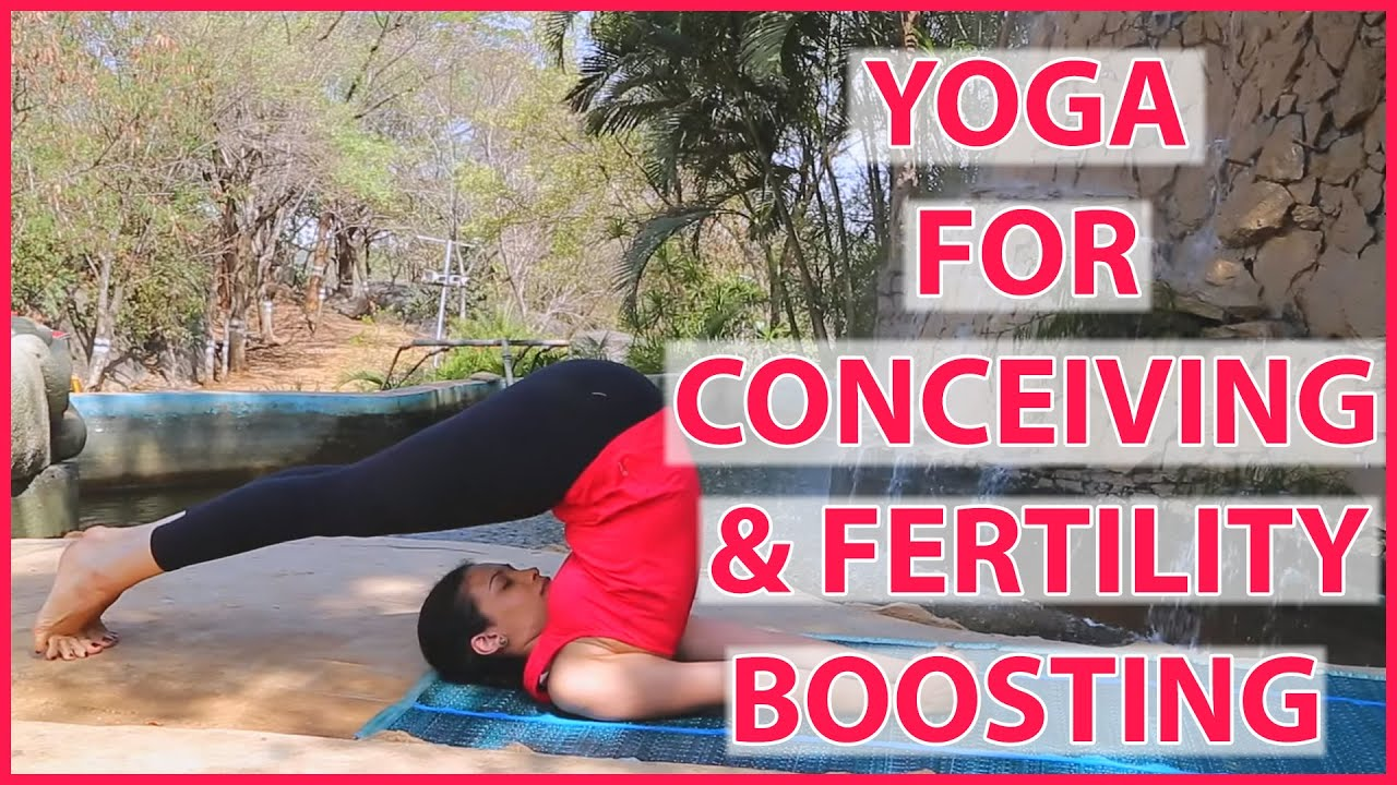 5 Effective Yoga Poses For Conceiving Fertility Boosting Youtube