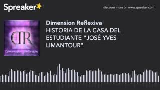 HISTORIA DE LA CASA DEL ESTUDIANTE JOSÉ YVES LIMANTOUR YouTube Videos