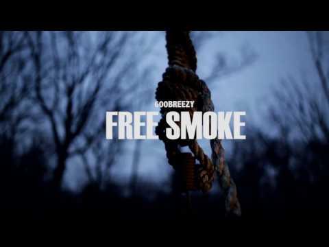 """600BREEZY """"FREE SMOKE REMIX"""""""