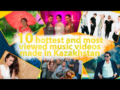 10 hottest and most viewed music videos made in Kazakhstan
