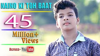 Naino Ki Toh Baat Covered By Satyajeet Full HD Video