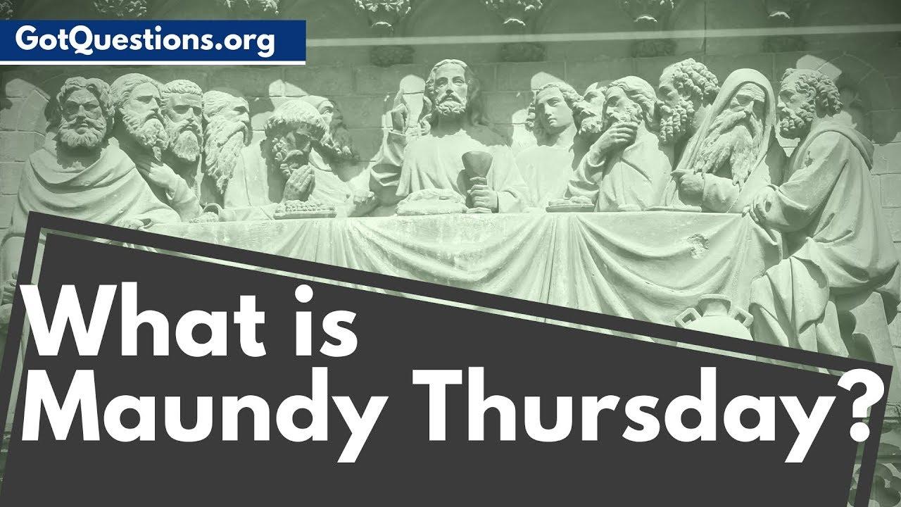 'Maundy' Thursday -- explained