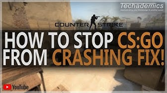 How To Stop CS:GO From Crashing FIX 2020