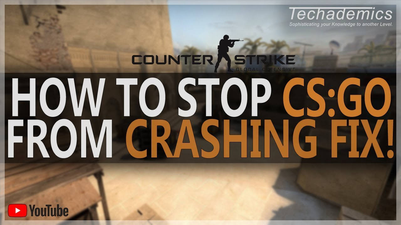 How To Stop CS:GO From Crashing FIX 2019