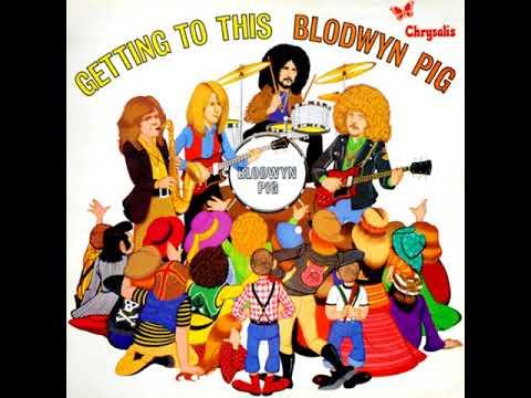 Blodwyn Pig – Getting To This 1970  (full album)