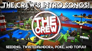 THE CREW'S THEME/INTRO SONGS! [Roblox] | Music for The Crew: Poke, Tofuu, SeeDeng, TwiistedPandora!