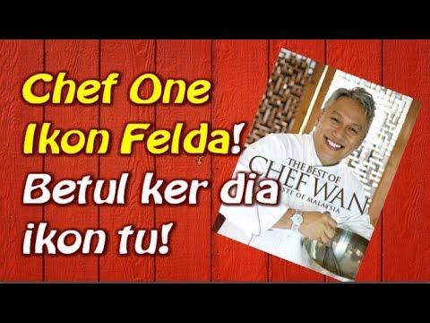 Chef wan ikon felda! Takder orang lain ker?