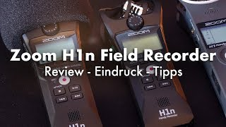 Zoom H1n Field Recorder - Review, Eindruck, Tipps (german)