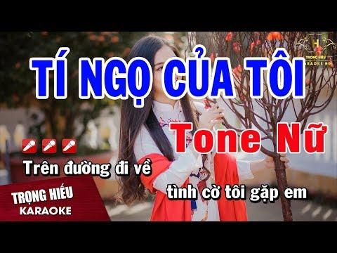 Karaoke Tí Ngọ Của Tôi Tone Nữ Nhạc Sống | Trọng Hiếu