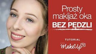 Prosty makijaż oka BEZ PĘDZLI ( Agnieszka)