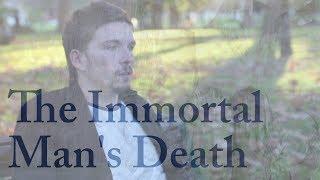 The Immortal Man's Death | Short Scene