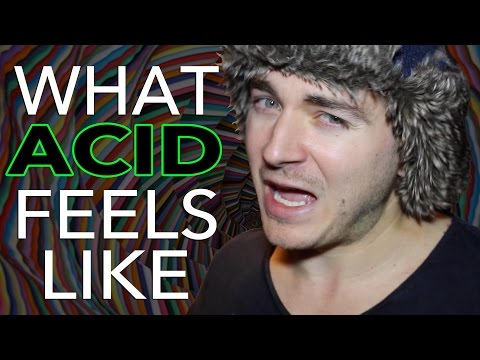 What Acid Feels Like