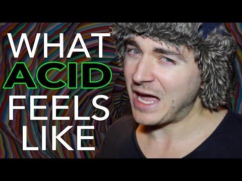 What Acid Feels Like