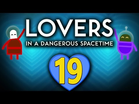 "Lovers In A Dangerous Spacetime - Co-op Let's Play |Ep.19| ""Still Lovers!"""