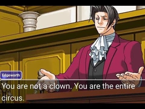 You Re Not A Clown You Re The Entire Circus Ace Attorney Meme