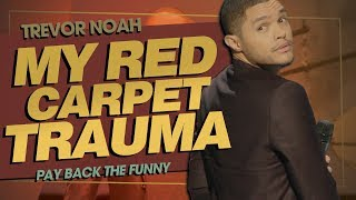 """My Red Carpet Trauma"" - TREVOR NOAH (Pay Back The Funny) 2015"