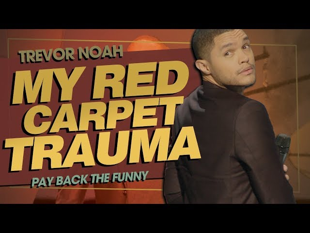 """My Red Carpet Trauma"" - TREVOR NOAH (Pay Back The Funny)"