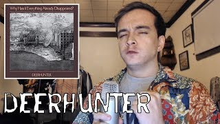 Deerhunter - Why Hasn't Everything Disappeared Album Review