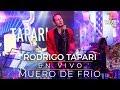 Rodrigo Tapari - Muero De Frío (En Vivo)