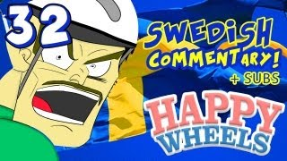 SWEDISH COMMENTARY! (/w subs) - Happy Wheels - Part 32