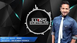 Akh Lad Jave -  DJ Lloyd Bombay Bounce - Remix