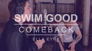 Swim Good - Comeback (Ella Eyre Cover)