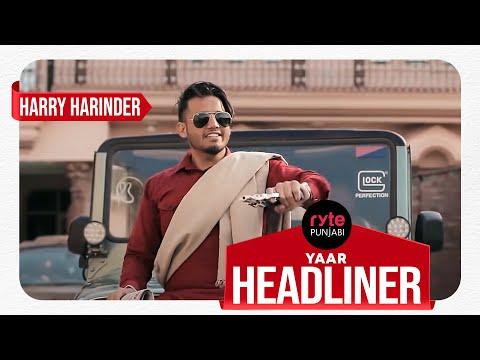 Yaar Headliner (Full Video) I Harry Harinder | Music Empire | Latest Punjabi Songs 2019