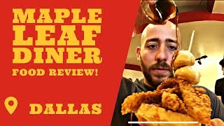Maple Leaf Diner   Dallas TX, Food Review