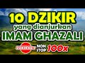 Sepuluh Dzikir yang dianjurkan Imam Al-Ghazali (dzikir ke-7)