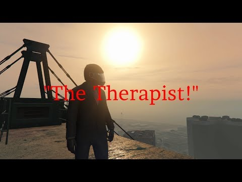 "GTA V XboxOne RP: ""The Therapist!"" - The Movie!"