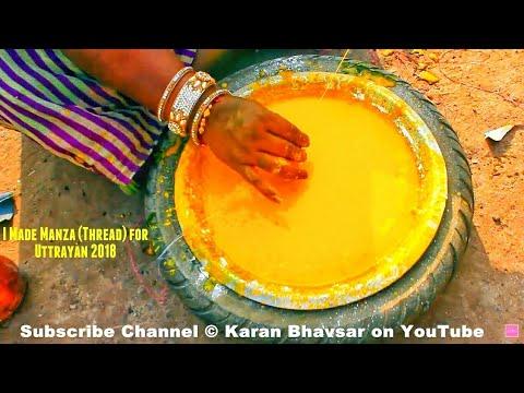 Manza (Thread) Making |Firrki-Patang| Kite Festival 2018 | Uttarayan 2018 Ahmedabad - Gujarat