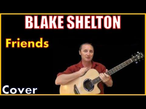 Friends Blake Shelton Lyrics And Chords