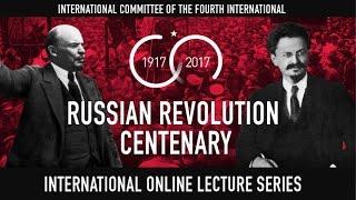 Russian Revolution Centenary Online Lecture Series:  James Cogan