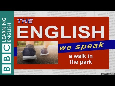 A walk in the park: The English We Speak