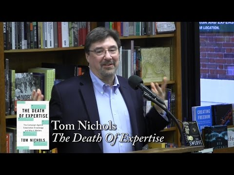 "Tom Nichols, ""The Death Of Expertise"""