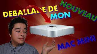DEBALLAGE : MON NOUVEAU MAC MINI !