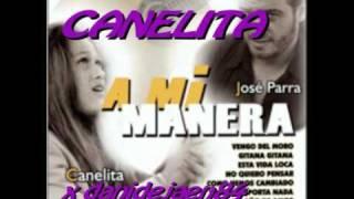 Canelita - Vengo del Moro (A mi manera de Jose Parra)