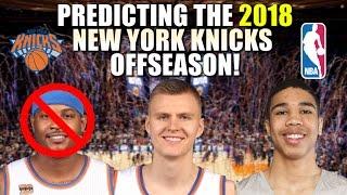 Predicting The 2018 New York Knicks Off Season!