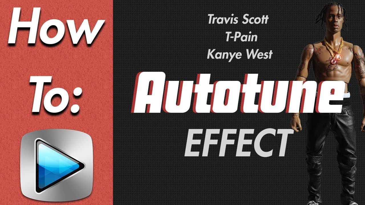 How To: Autotune your voice (Sony Vegas) Travis Scott, T-Pain, Kanye West,  Gsnap